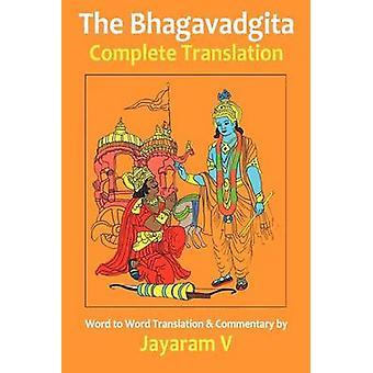 The Bhagavadgita Complete Translation by V & Jayaram