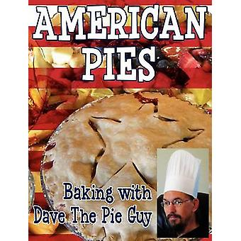 American Pies Baking with Dave the Pie Guy by Wilson & David Niall