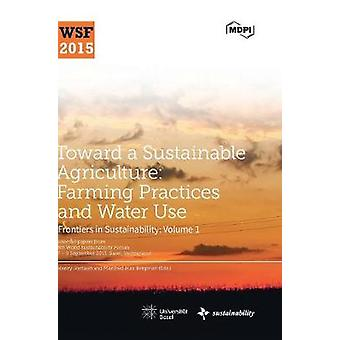 Toward a Sustainable Agriculture Farming Practices and Water Use by Jordaan & Henry