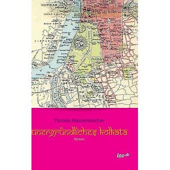 Unergrndliches Kolkata by Maurenbrecher & Thomas