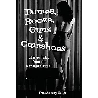 Dames Booze Guns  Gumshoes by Goodis & David