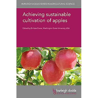 Achieving Sustainable Cultivation of Apples by Evans & K