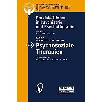 Behandlungsleitlinie Psychosoziale Therapien by Becker & T.