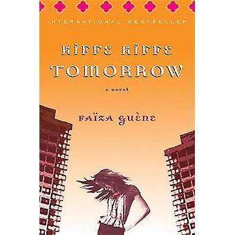 Kiffe Kiffe Tomorrow by Faiza Guene - 9780156030489 Book