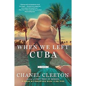 When We Left Cuba by Chanel Cleeton - 9780451490865 Book