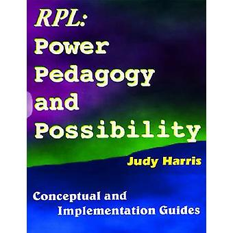 The Recognition of Prior Learning Power - Pedagogy and Possibility - C