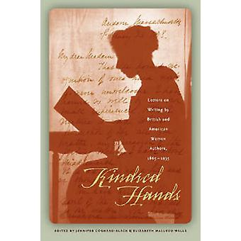 Kindred Hands - Letters on Writing by British and American Women Autho