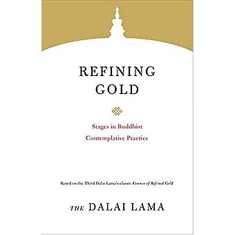 Refining Gold - Stages in Buddhist Contemplative Practice by Lama Dala
