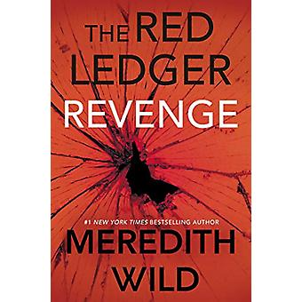 Revenge - The Red Ledger Parts 7 - 8 & 9 (Volume 3) by Meredith Wi