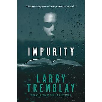 Impurity by Larry Tremblay - 9781772012477 Book