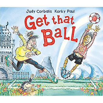 Get That Ball! by Judy Corbalis - 9781783447565 Book
