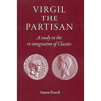 Virgil the Partisan - A Study in the Re-integration of Classics by Ant