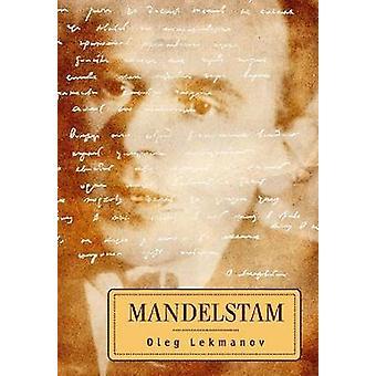 Mandelstam by Oleg Lekmanov - 9781934843284 Book