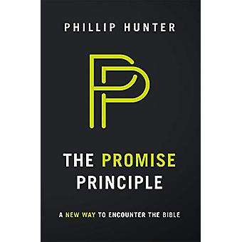 The Promise Principle - A New Way to Encounter the Bible by Phillip Hu