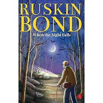 WHEN THE NIGHT FALLS by Ruskin Bond - 9788129148773 Book