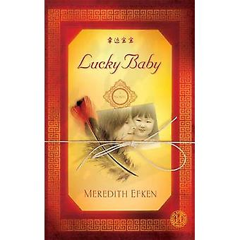 Lucky Baby - A Novel by Meredith Efken - 9781416595502 Book