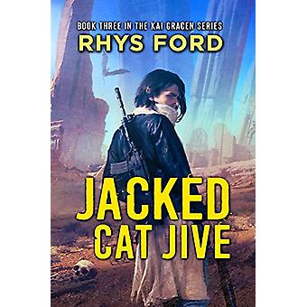 Jacked Cat Jive by Rhys Ford - 9781641081368 Book