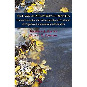 MCI and Alzheimer's Dementia - Clinical Essentials for Assessment and