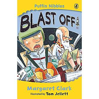 Puffin Nibbles - Blast Off! by Margaret Clark - 9780143301851 Book