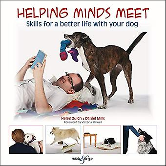 Helping minds meet - Skills for a better life with your dog by Helen Z