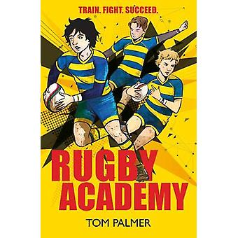 Rugby Academy by Tom Palmer - 9781781128664 Book