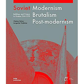 Soviet Modernism - Brutalism - Post-modernism - Buildings and Projects