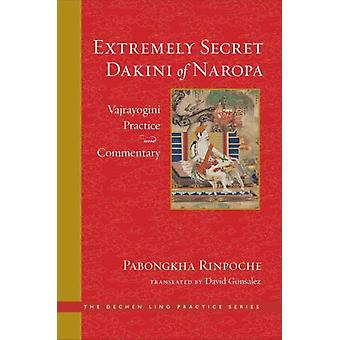 The Extremely Secret Dakini of Naropa  Vajraygogini Practice and Commentary by Pabongkha Rinpoche