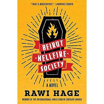 Beirut Hellfire Society - A Novel by Rawi Hage - 9780393358223 Book
