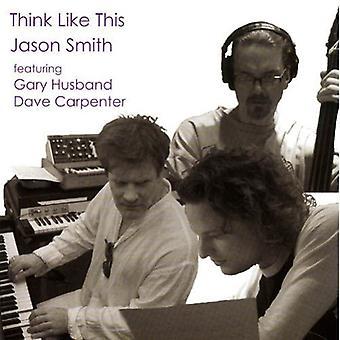 Jason Smith - Think Like This [CD] USA import
