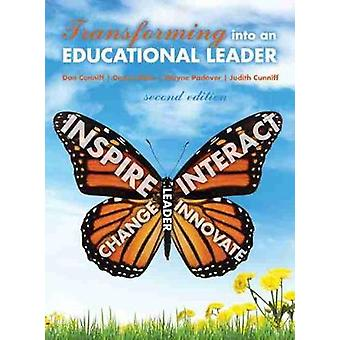 Transforming into an Educational Leader by Cunniff Et Al - 9781524909