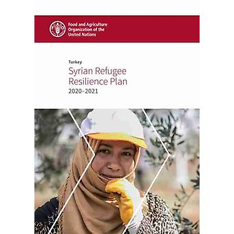 Turkey  Syrian Refugee Resilience Plan 20202021 by Food and Agriculture Organization of the United Nations