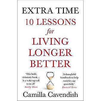 Extra tijd: 10 lessen om langer beter te leven