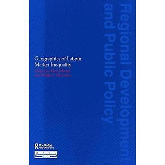 جغرافية عدم المساواة في سوق العمل من قبل رون مارتن - فيليب س.
