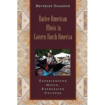 Native American Music in Eastern North America Includes CD by Beverley Diamond
