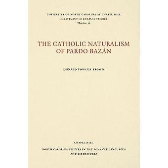Donald Fowler Brownin Pardo Bazanin katolinen naturalismi - 97808