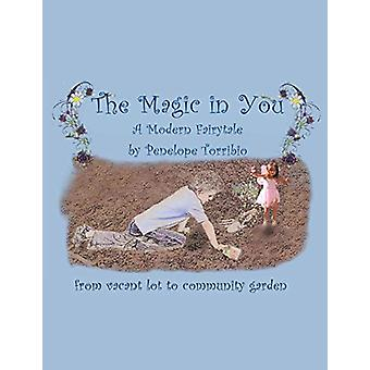 The Magic in You - From Vacant Lot to Community Garden by Penelope Tor