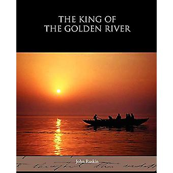The King of the Golden River by John Ruskin - 9781438595306 Book