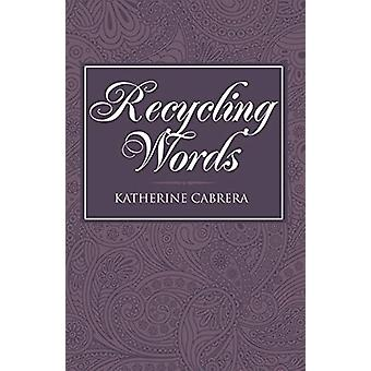 Recycling Words by Katherine Cabrera - 9781458218537 Book