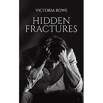 Hidden Fractures by Victoria Rowe - 9781528919517 Book