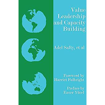 Value Leadership and Capacity Building by Dr Adel Safty - 97815811256
