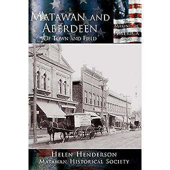 Matawan and Aberdeen - Of Town and Field by Helen Henderson - 97815897