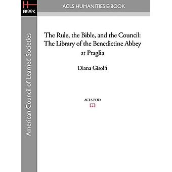 The Rule - the Bible - and the Council - The Library of the Benedictin