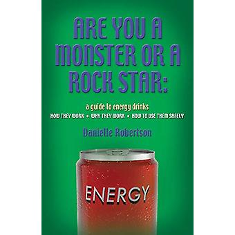 Are You a Monster or a Rock Star? a Guide to Energy Drinks - How They