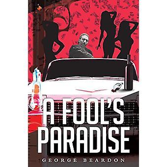 A Fool's Paradise by George Beardon - 9781641381956 Book