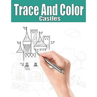 Trace and Color - Castles - Adult Activity Book by Beth Ingrias - 97819