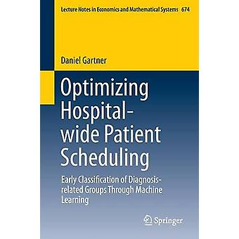 Optimizing Hospital-Wide Patient Scheduling - Early Classification of
