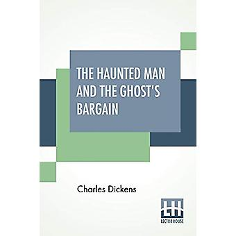The Haunted Man And The Ghost's Bargain by Charles Dickens - 97893533