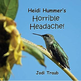Heidi Hummers Horrible Headache par Jodi Traub