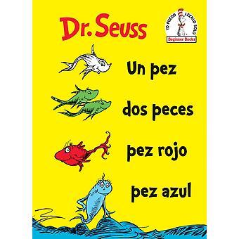 Un Pez Dos Peces Pez Rojo Pez Azul Yksi kala Kaksi kalaa Punainen Kala Sininen Kala Espanjalainen Painos Dr Seuss