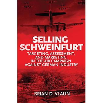 Selling Schweinfurt by Brain Vlaun